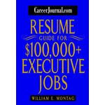 CareerJournal.com Resume Guide for $100,000 + Executive Jobs (Bog, Paperback / softback)