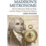 Madison's Metronome: The Constitution, Majority Rule,... (Bog, Paperback / softback)
