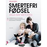 Smertefri fødsel: Anja Bay metoden, E-bog