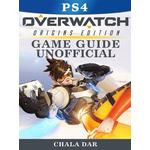 Overwatch - Origins Edition PS4 Game Guide
