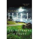 Bøger The Betrayal of Trust: A Simon Serrailler Novel (Simon Serrailler 6)