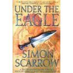 Under the Eagle: A Tale of Military Adventure and Reckless Heroism with the Roman Legions (Häftad, 2002), Häftad, Häftad