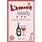 L'Amour Actually: Falling in Love in the Heart of France