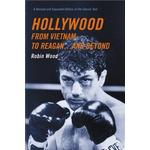 Hollywood from Vietnam to Reagan... And Beyond: A Revised and Expanded Edition of the Classic Text