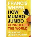 How Mumbo-jumbo Conquered the World (Häftad, 2004), Häftad, Häftad