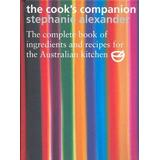 Bøger The Cook's Companion: The Complete Book of Ingredients and Recipes for the Australian Kitchen