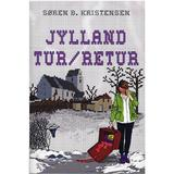 søren b kristensen Bøger Jylland tur/retur: roman, Hardback