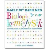 Naturvidenskab & Teknik Bøger Hjælp dit barn med biologi, kemi og fysik: en visuel guide til grundskolen og gymnasiet, Paperback