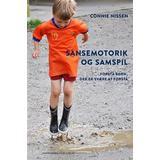 Psykologi & Pædagogik Bøger Sansemotorik og samspil: forstå børn, der er svære at forstå, Hæfte