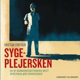 Lydbog MP3 Sygeplejersken - En af Danmarkshistoriens mest spektakulære drabssager (Lydbog MP3, 2019)