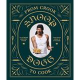 Engelsk Bøger From Crook to Cook: Platinum Recipes from Tha Boss Dogg's Kitchen (Hardback, 2018)