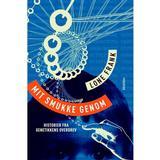 Fagre nye verden Bøger Mit smukke genom: Rejser i genetikkens fagre nye verden, E-bog