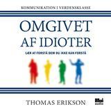 Omgivet af idioter Bøger Omgivet af idioter: Lær at forstå dem, du ikke kan forstå, Lydbog MP3