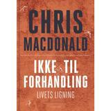 Chris macdonald bog Bøger Ikke til forhandling - livets ligning