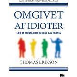 Omgivet af idioter Bøger Omgivet af idioter: Lær at forstå dem, du ikke kan forstå