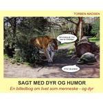 Sagt med dyr og humor: En billedbog om livet som menneske og dyr