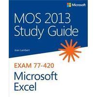 MOS 2013 Study Guide for Microsoft Excel: Exam 77-420 (Häftad, 2013), Häftad