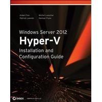 Windows Server 2012 Hyper-V Installation and Configuration Guide (Häftad, 2013), Häftad, Häftad