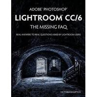 Adobe Photoshop Lightroom CC/6 - The Missing FAQ - Real Answers to Real Questions Asked by Lightroom Users (Häftad, 2015), Häftad