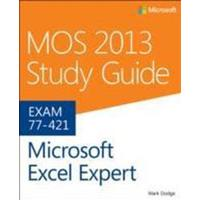 MOS 2013 Study Guide for Microsoft Excel Expert: Exams 77-427 & 77-428 (Häftad, 2013), Häftad