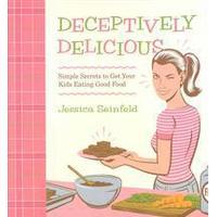 Deceptively Delicious (Inbunden, 2008), Inbunden