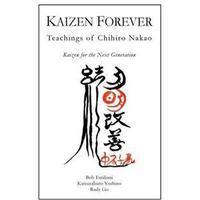 Kaizen Forever: Teachings of Chihiro Nakao (Häftad, 2015), Häftad