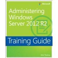 Administering Windows Server 2012 R2: Training Guide (Häftad, 2014), Häftad