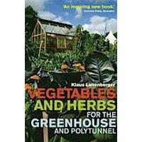 Vegetables and Herbs for the Greenhouse and Polytunnel (Häftad, 2013), Häftad
