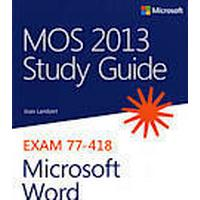 MOS 2013 Study Guide for Microsoft Word (Häftad, 2013), Häftad
