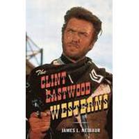 The Clint Eastwood Westerns (Inbunden, 2015), Inbunden