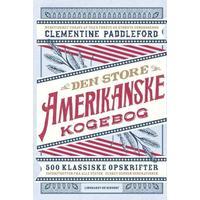 Den store amerikanske kogebog: 500 klassiske opskrifter - favoritretter fra alle stater, elsket gennem generationer, Hardback
