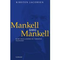 Mankell (om) Mankell: Kurt Wallander og verdens tilstand, E-bog