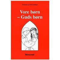 Vore børn - Guds børn: barnets opdragelse, især til kønsbevidsthed - en kortfattet vejledning for forældre, Hæfte