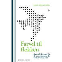 Farvel til flokken: Sæt selv kursen for din professionelle kommunikation, E-bog