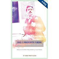 Ind i Proust vaerk: 19 Læsninger I 'På sporet af den tabte tid', E-bog