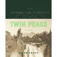 Den hemmelige historie om Twin Peaks: en roman, Hardback
