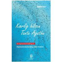 Kærlig hilsen Tante Agathe: en inspirerende fortælling om depressionsbehandling uden medicin, Hæfte