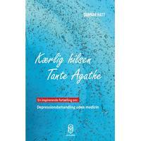 Kærlig hilsen Tante Agathe: En inspirerende fortælling om depressionsbehandling uden medicin, E-bog