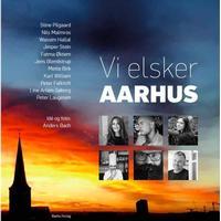 Vi elsker Aarhus: En kærlighedserklæring til byen ved bugten, Hardback