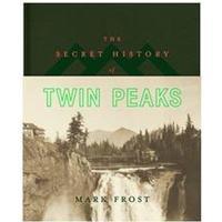Secret History of Twin Peaks, Hardback