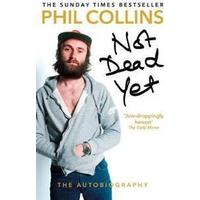 Not Dead Yet: The Autobiography, Paperback