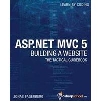 ASP.Net MVC 5 - Building a Website with Visual Studio 2015 and C Sharp: The Tactical Guidebook, Hæfte