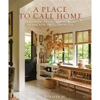 A Place to Call Home: Tradition, Style, and Memory in the New American House, Hardback