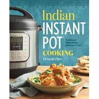 Indian Instant Pot(r) Cookbook: Traditional Indian Dishes Made Easy and Fast, Hæfte