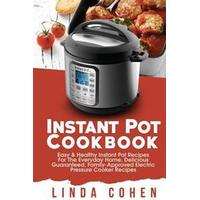 Instant Pot: Easy & Healthy Instant Pot Recipes for the Everyday Home, Delicious Guaranteed, Family-Approved Electric Pressure Cook, Hæfte