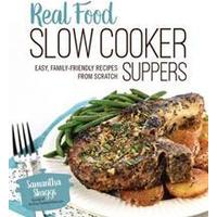 Real Food Slow Cooker Suppers, Paperback