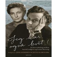 Jeg har også levet: Astrid Lindgrens brevveksling med Louise Hartung 1953-1965, Hardback