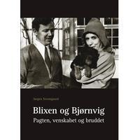Blixen og Bjørnvig: Pagten, venskabet og bruddet, Hardback
