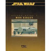Star Wars D6 - Galaxy Guide 7 Mos Eisley (B-Grade) (Genbrug)
