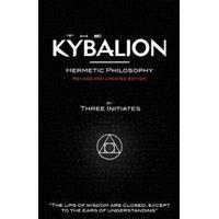 The Kybalion - Hermetic Philosophy - Revised and Updated Edition, Häftad, Häftad